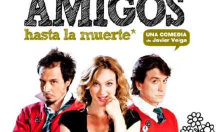 Amigos hasta la muerte, una comedia de Javier Veiga